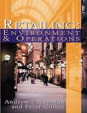 Retailing: Environment and Operations, Cullen, Peter, Newman, Andrew, Very Good