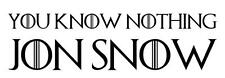 No sabes nada Jon Snow Divertido Caravana Game of Thrones De Vinilo Autoadhesivo Con
