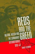 Reds and the Green: Ireland, Russia and the Communist Internationals, 1919-43 by Emmet O'Connor (Paperback, 2004)