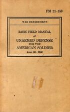 UNARMED DEFENSE FOR THE AMERICAN SOLDIER. FM 21-150. June 30, 1942.