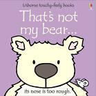 That's Not My Bear by Fiona Watt (Board book, 2003)