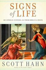 Signs of Life: 40 Catholic Customs and Their Biblical Roots by Scott Hahn (Engli