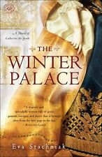 The Winter Palace : A Novel of Catherine the Great by Eva Stachniak (2012, Paper