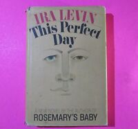 This Perfect Day by Ira Levin 1970 Book Club Edition Horror Fiction, Novel HC DJ