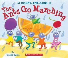The Ants Go Marching: A Count-and-Sing Book: By Burris, Priscilla