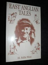 East Anglian Tales by H Mills West - Norfolk/Suffolk - 1985 - Local History PB