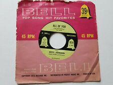 "BETTY JOHNSON - Make Yourself Comfortable / All of You 1954 POP 7"" Bell Records"