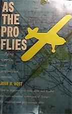 1959 1st ED AS THE PRO FLIES by JOHN R HOYT HCDJ PILOT INSTRUCT VERY GOOD COND