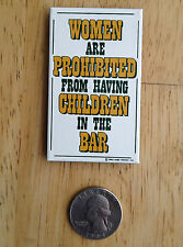 "NEW ""Women Are Prohibited"" Porcelain on Steel MAGNET by Ande Rooney"