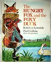 Hungry Fox and the Foxy Duck Hardcover Kathleen, Galdone, Paul Leverich