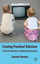 Creating Preschool Television: A Story of Commerce, Creativity and Curriculum b