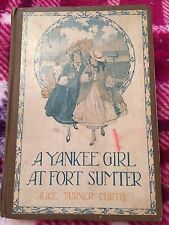 A YANKEE GIRL AT FORT SUMTER Alice Turner Curtis HC 1st Ed. Penn Publ. Co. 1920