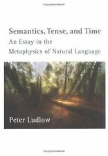 Semantics, Tense, and Time: An Essay in the Metaphysics of Natural-ExLibrary