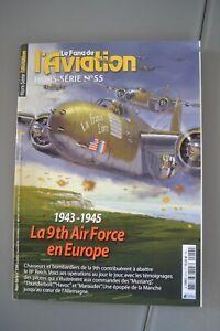 Le Fana de l'Aviation Hors-Série n° 55 1943-1945 La 9th Air Force en Europe