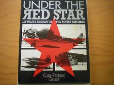 UNDER THE RED STAR; LUFTWAFFE AIRCRAFT IN SOVIET AIRFORCE  by C.GUEST 1993 H/B