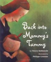 Back into Mommy's Tummy by Thierry Robberecht (2005, Hardcover)