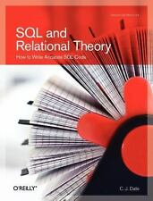 SQL and Relational Theory : How to Write Accurate SQL Code by C. J. Date (2009,