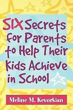 Six Secrets for Parents to Help Their Kids Achieve in School-ExLibrary