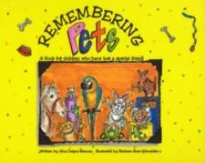 Remembering Pets : A Book for Children Who Have Lost a Special Friend