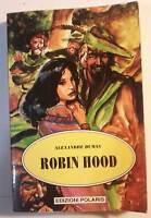 Robin Hood - Alexandre Dumas - Edizioni Polaris - Nuovo in offerta !