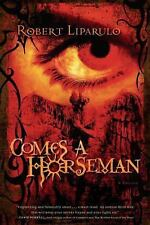 Comes a Horseman by Robert Liparulo (2006, Paperback)