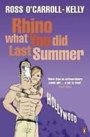 Very Good, Rhino What You Did Last Summer, O'Carroll-Kelly, Ross, Book