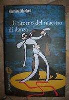 MANKELL - IL RITORNO DEL MAESTRO DI DANZA - ED:FARFALLE MARSILIO - ANNO:2009(BR)