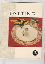 Tatting New Edition,Copyright 1972 Editions Th. De. Dillmont