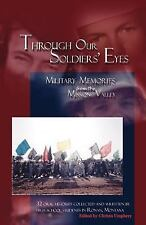 Through Our Soldiers' Eyes : Military Mem by High School Students Staff...