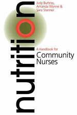 Nutrition: A Handbook for Community Nurses by Butriss, Judy, Wynne, Amanda, But