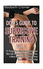 Dom's Guide To Submissive Training Vol. 2: 25 Things You Must K... Free Shipping