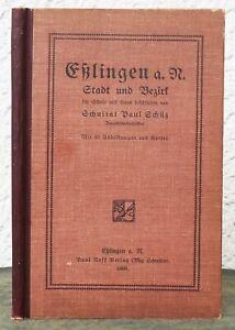 Paul Schütz – ESSLINGEN am Neckar. Stadt und Bezirk  1908  Chronik Geschichte