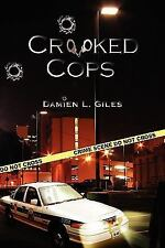 Crooked Cops by Damien L. Giles (2007, Hardcover)