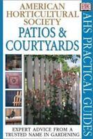 Patios and Courtyards by Tim Newbury; Dorling Kindersley Publishing Staff