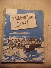 ORIGINAL WWII RARE LANDING BOAT MANUAL - SKILL IN THE SURF - LCVP / LCM ETC