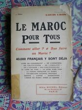LE MAROC POUR TOUS COMMENT Y ALLER ? QUE FAIRE ? LOUIS CROS ca 1930 COLONIE