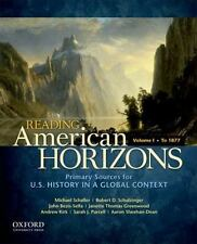 Reading American Horizons : U. S. History in a Global Context, Volume I: To 1877