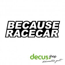 Because Racecar // sticker JDM Autocollant Vitre Frontale