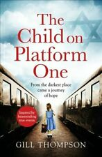 The Child On Platform One: Inspired by the children who escaped... 9781472258014