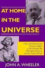 At Home in the Universe (Masters of Modern Physics), , Wheeler, Wheeler, Univers