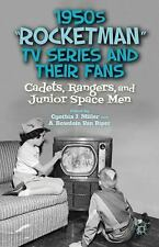 1950s Rocketman TV Series and Their Fans : Cadets, Rangers, and Junior Space...