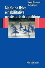 Medicina Fisica e Riabilitativa Nei Disturbi Di Equilibrio by Guido Brugnoni...