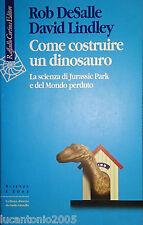 DE SALLE LINDLEY COME COSTRUIRE UN DINOSAURO LA SCIENZA.. RAFFAELLO CORTINA 1997