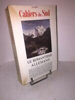 Le romantisme allemand | réédition Cahiers du Sud 1949 | Albert Béguin