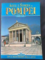 POMPEI ARTE E STORIA - Guida Turistica - BONECHI con ricostruzione delle cittá