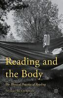 Reading And The Body: The Physical Practice Of Reading: By Thomas Mc Laughlin