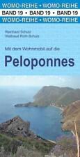 Mit dem Wohnmobil auf die Peloponnes von Reinhard Schulz und Waltraud Roth-Schulz (2018, Taschenbuch)