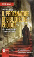 O5 Il profanatore di biblioteche proibite Davide Mosca Newton Compton 2013