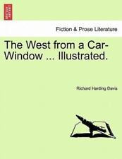 The West From A Car-Window ... Illustrated.: By Richard Harding Davis