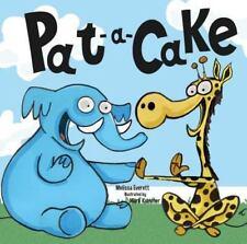 Pat-A-Cake by Melissa Everett (2013, Board Book)